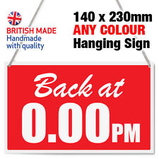CUSTOM 'BACK AT XXPM' SHOP HANGING SIGN, WINDOW, DOOR - ANY COLOUR