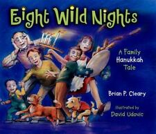 Eight Wild Nights : A Family Hanukkah Tale by Brian P. Cleary (2006, Picture...