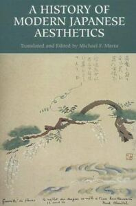 A History of Modern Japanese Aesthetics by Michael F. Marra (2001, Paperback)