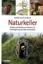 Naturkeller von Claudia Lorenz-Ladener (2011, Gebundene Ausgabe)