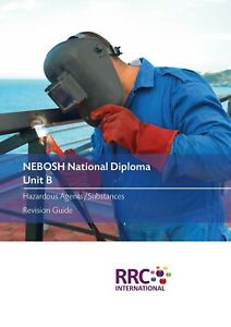 RRC Revision Guide: NEBOSH National Diploma: Unit B Hazardous Substances/Agents