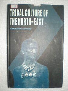 TRIBAL CULTURE OF THE NORTH EAST RARE BOOK INDIA nagaland manipur mizoram 2003