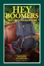 Hey Boomers, Dust Off Your Backpacks (Paperback or Softback)