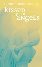 Kissed by the Angels,Martin-Canning, Sophie,Good Book mon0000048443