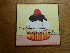 9.5 x 9.5  Metal Rustic Look Sign Cupcakes Make Everything Better