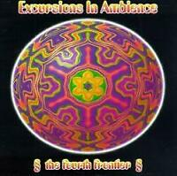 EXCURSIONS IN AMBIENCE THE FOURTH FRONTIER CD