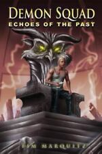 Echoes of the Past : Demon Squad by Tim Marquitz (2012, Paperback)