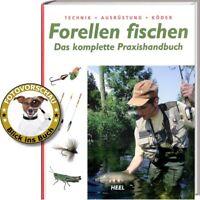 Forellen fischen: Das komplette Praxishandbuch für Einsteiger & Fortgeschrittene