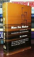 Forbes, R. J. MAN THE MAKER A History of Technology and Engineering 1st Edition