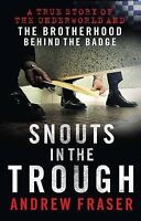 Snouts in the Trough by Andrew Fraser: AUTHOR'S PERSONAL INSCRIPTION AVAILABLE