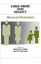Child Abuse and Neglect: Biosocial Dimensions (Foundations of Human Behavior)