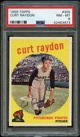 1959 Topps BB Card #305 Curt Raydon Pittsburgh Pirates ROOKIE PSA NM-MT 8 !!