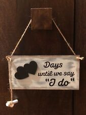 Wedding countdown plaque with chalk. Days until we say I Do. Wooden handmade mdf