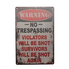 WARNING Metal Tin Sign No Trespassing Violators shot survivors 300*200mm
