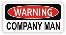 Warning - Company Man Hard Hat Sticker / Decal Funny Label Danger Oil Rig Joke