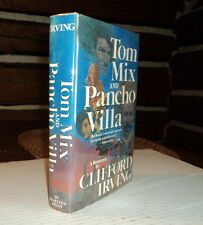 1982 1ST ED. TOM MIX AND PANCHO VILLA - SIGNED by CLIFFORD IRVING - HC/DJ