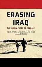 Erasing Iraq: The Human Costs of Carnage, Michael Otterman, Paul Wilson, Richard