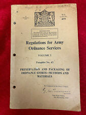 WW2 REGULATIONS FOR ARMY ORDNANCE SERVICES,PACKING OF AMMUNITION + BOXES ETC.