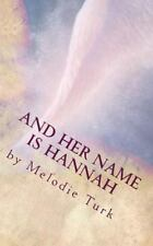 And Her Name Is Hannah by Melodie Turk (2014, Paperback)