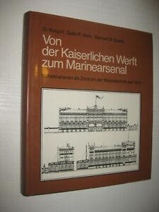 Von der Kaiserlichen Werft zum Marinearsenal von Koop / Galle / Klein / Graefe