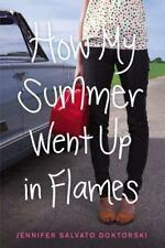 How My Summer Went up in Flames by Jennifer Salvato Doktorski (2013, Paperback)