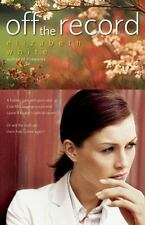 Off the Record by Elizabeth White (2007, Paperback)