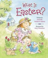 What Is Easter? by Michelle Medlock Adams, Good Book