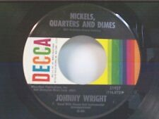 """JOHNNY WRIGHT """"NICKELS QUARTERS & DIMES / IS LOVE WORTH ALL THE HEARTACHES"""" 45"""