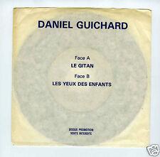 45 RPM SP PROMO DANIEL GUICHARD LE GITAN