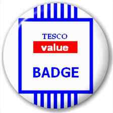 Small 25mm Lapel Pin Button Badge Novelty Tesco Value Badge