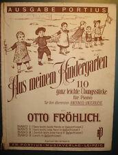 1927: O. Fröhlich: Aus meinem Kindergarten,Übungsstücke f. Piano-Portius Leipzig