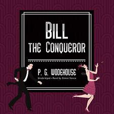 Bill the Conqueror by P. G. Wodehouse (2015, CD, Unabridged)