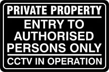 Private Property Entry To Authorised Persons Only CCTV In Operation Rigid Sign