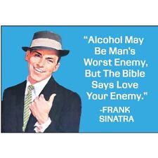 Alcohol May Be Man's Worst Enemy.. funny fridge magnet   (ep) REDUCED TO CLEAR