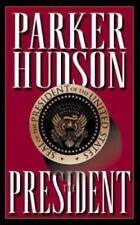 The President by Parker Hudson Paperback 1995