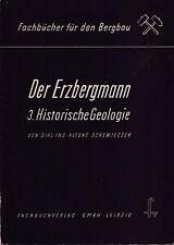 Der Erzbergmann, 3. historische Geologie, Fachbuch/73 Abbildungen/1953/Leipzig