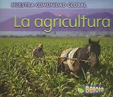 La agricultura (Nuestra comunidad globa) (Spanish Edition)