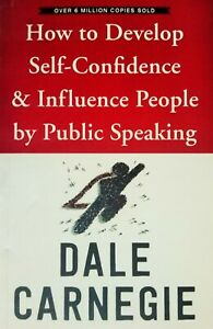 How to Develop Self-Confidence & Influence People Public Speaking Dale Carnegie