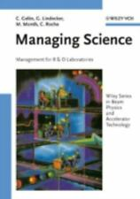 Wiley Series in Beam Physics and Accelerator Technology: Managing Science :...