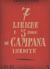Malaparte PROSPETTIVE n. 14-15 7 LIRICHE E 3 PROSE DI CAMPANA INEDITE 1941