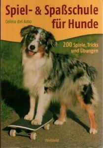 SPIEL- & SPASSSCHULE FÜR HUNDE hundebuch hundebücher hundeliteratur hundehaltung