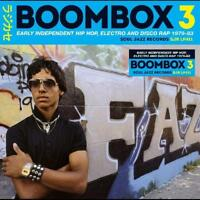 VariousBoombox 3 (Early Independent Hip Hop, Electro And Disco Rap 1979 - 83)