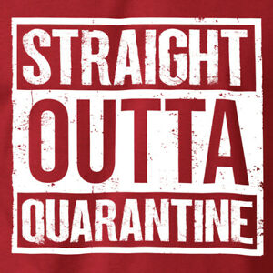 STRAIGHT OUTTA QUARANTINE T-Shirt Parody Compton Movie on Ring Spun Cotton Tee
