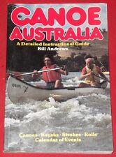 CANOE AUSTRALIA ~ Bill Andrews ~ A DETAILED INSTRUCTIONAL GUIDE