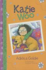 Katie Woo en Español: Adiós a Goldie by Fran Manushkin and Tammie Lyon (2012,...
