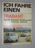 Ich fahre einen Trabant Typ 601 mit Kontroll- und Reparaturtips+Pläne+Beilage!!