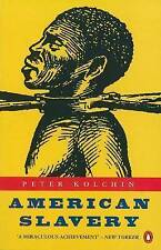 American Slavery: 1619-1877 (Penguin history), Good Condition Book, Peter Kolchi