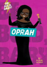 NEW Be Bold, Baby : Oprah By Alison Oliver Board Book Free Shipping