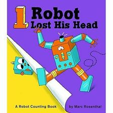 One Robot Lost His Head : Counting with Robots, Marc Rosenthal, New Book