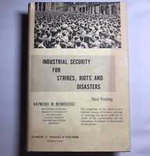 Industrial Security for Strikes, Riots and Disasters by Momboisse, Raymond M.